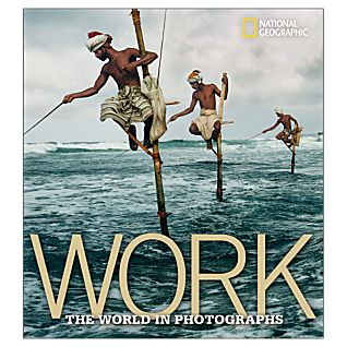 Work: The World in Photographs - Collector's Series Edition