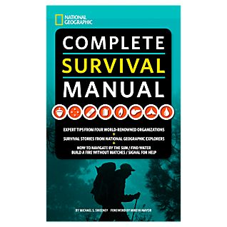 National Geographic Complete Survival Manual, Sweeney, Michael S.
