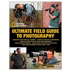 National Geographic Ultimate Field Guide to Photography