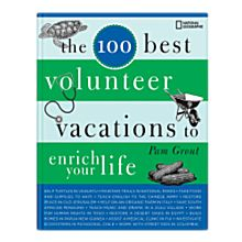 100 Best Volunteer Vacations to Enrich your Life, 2009