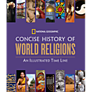 National Geographic Concise History of World Religions