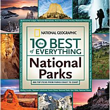 The 10 Best of Everything National Parks, 2011