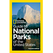 National Geographic Guide to National Parks of the U.S, 7th Edition