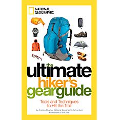 The Ultimate Hiker's Gear Guide, 2012