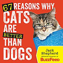 67 Reasons Why Cats Are Better then Dogs, 2014