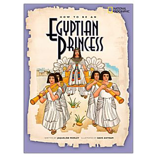 How to Be an Egyptian Princess - Softcover