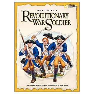 How to Be a Revolutionary War Soldier - Softcover