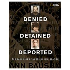 Denied, Detained, Deported, Ages 10 and Up