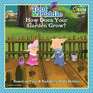 Toot & Puddle: How Does Your Garden Grow