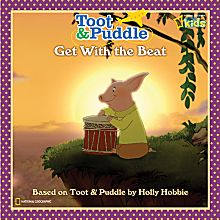Toot & Puddle: Get with the Beat, 2009