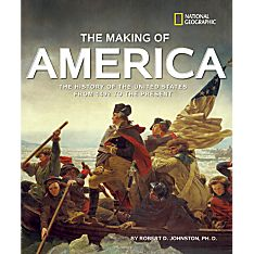 The Making of America, Revised Edition, Ages 10 and Up