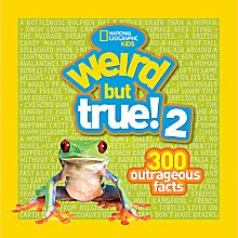 Weird But True 2, Ages 6 and Up