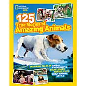 National Geographic Kids 125 True Stories of Amazing Animals