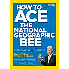 How to Ace the National Geographic Bee: Study Guide, 4th Edition