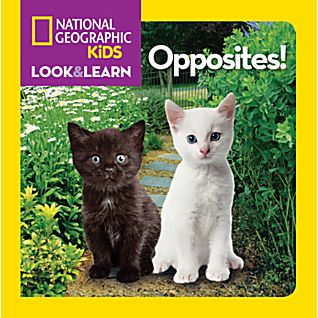 National Geographic Little Kids Look and Learn: Opposites!