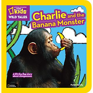National Geographic Little Kids Wild Tales: Charlie and the Banana Monster