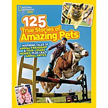 Kids 125 True Stories of Amazing Pets, 2014