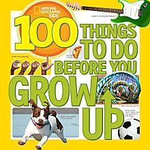 100 Things to Do Before You Grow Up