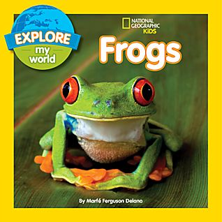 Explore My World: Frogs