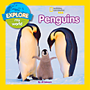 Explore My World: Penguins