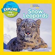 Explore My World: Snow Leopards