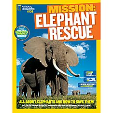 Kids Mission: Elephant Rescue, Ages 10 and Up