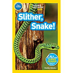 Readers: Slither, Snake!, Ages 2-5