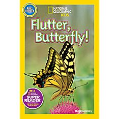 Readers: Flutter, Butterfly!, Ages 2-5