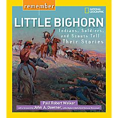 Remember Little Bighorn - Softcover, Ages 10+