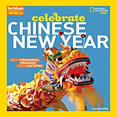 Holidays Around the World: Celebrate Chinese New Year