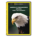 America's Endangered Species: Don't Say Goodbye DVD Exclusive