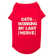 "Grreat Choice® ""Cats...Working my Last Nerve"" Dog Tee"
