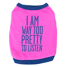 "Top Paw® ""I'm Way Too Pretty To Listen"" Dog Tank"