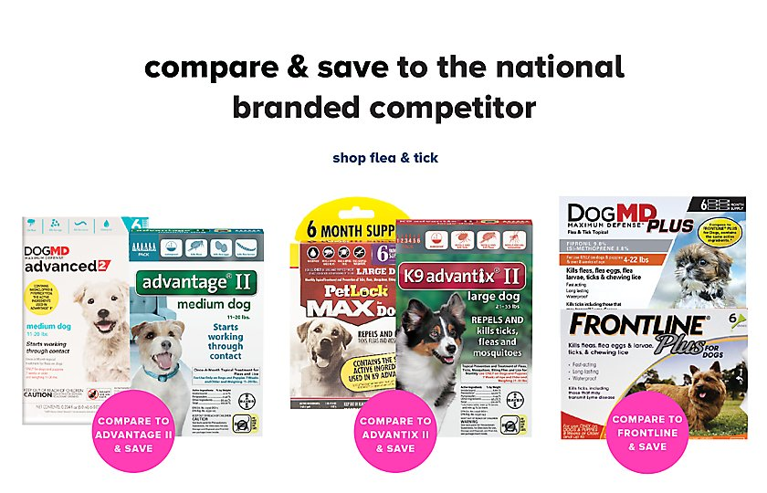 compare & save to the national branded competitor on Dog MD™ Plus, Dog MD™ Advantage® II & Pet Lock Max flea & tick 6 pks. shop flea & tick