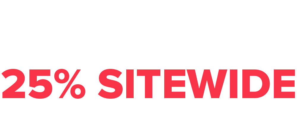 SAVE UP TO 25% SITEWIDE