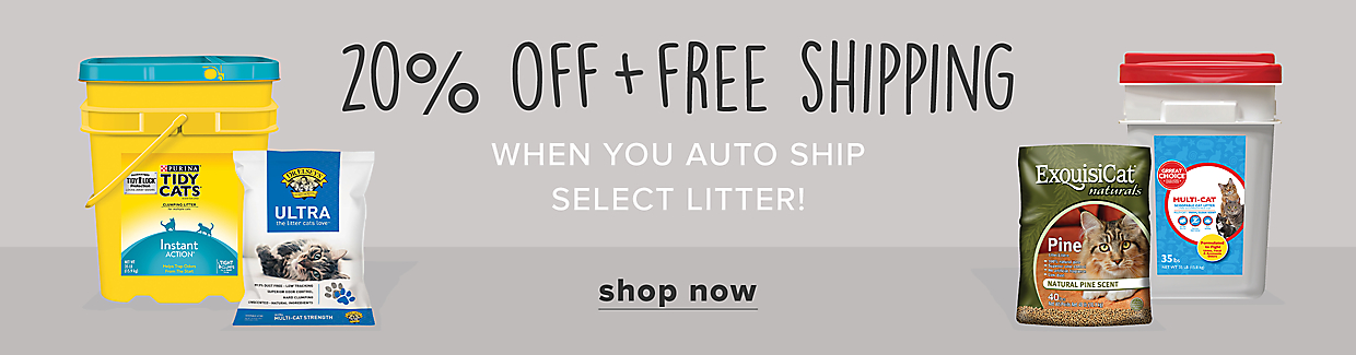 20% off + free shipping when you auto ship select litter