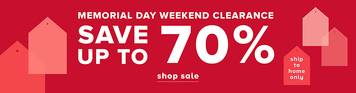 Save up to 70% Memorial Day Weekend Clearance
