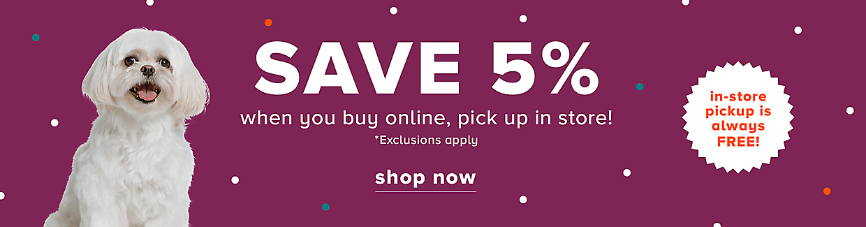 Save 5% when you buy online, pick up in store!