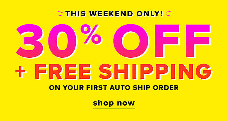 save 30% on your first auto ship order