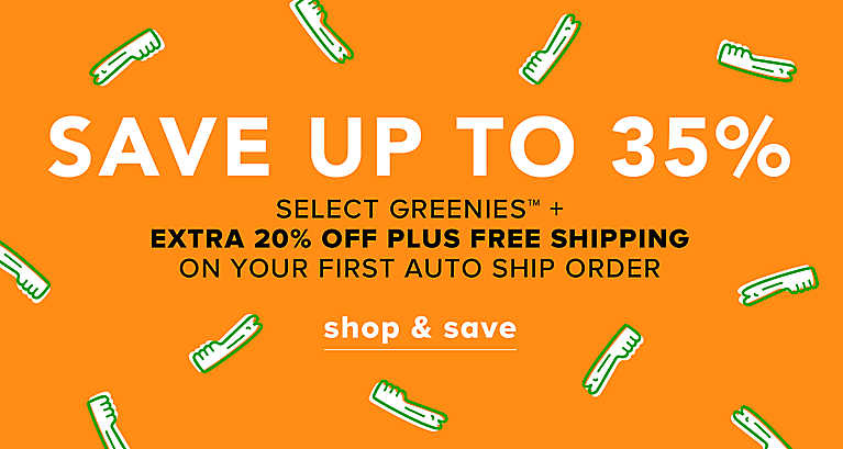 Save on Greenies with Auto Ship