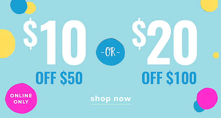 $10 off $50 -or- $20 off $100