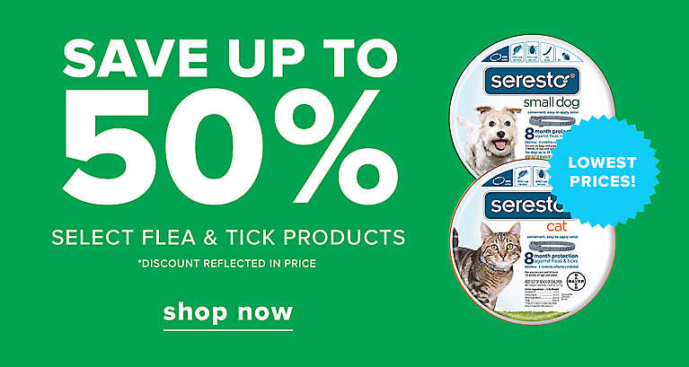 SAVE UP TO 50% select flea & tick products *discount reflected in price