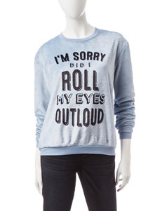 Cold Crush Im Sorry Did I Roll My Eyes Out Loud Sweatshirt