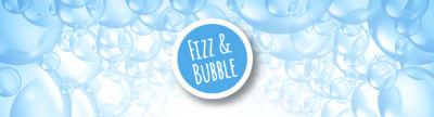 Fizz & Bubbles