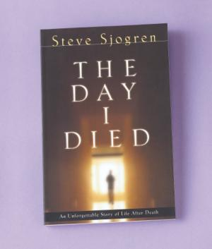 The Day I Died - Steve Sjogren