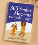 365 Senior Moments You'd Rather Forget - Karen O'Connor