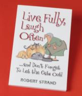 Live Fully, Laugh Often - Robert Strand