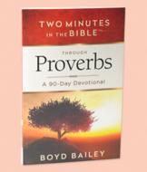 Two Minutes in the Bible: Proverbs - Boyd Bailey