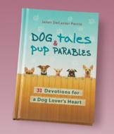 Dog Tales and Pup Parables - Janet DeCaster Perrin