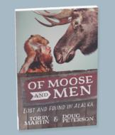 Of Moose and Men: Lost and Found in Alaska Book